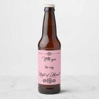 """""""Be My Maid of Honor?"""" Beer Label"""
