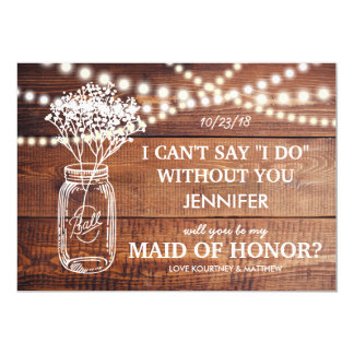 BE MY MAID OF HONOR | RUSTIC COUNTRY BRIDESMAID 13 CM X 18 CM INVITATION CARD