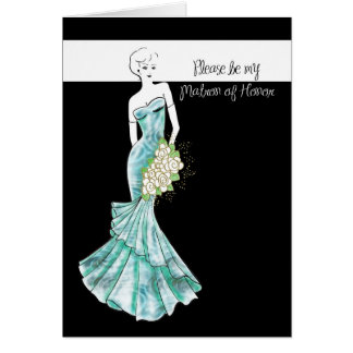 be my Matron of Honor Greeting Card