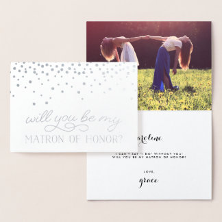 Be My Matron of Honor | Personalized Photo Silver Foil Card