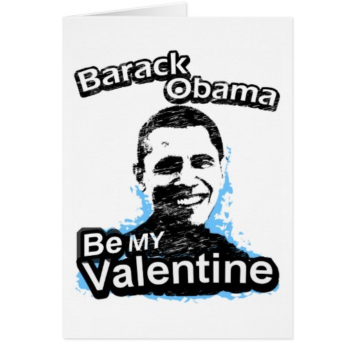 Be my Valentine Barack Obama Card Card