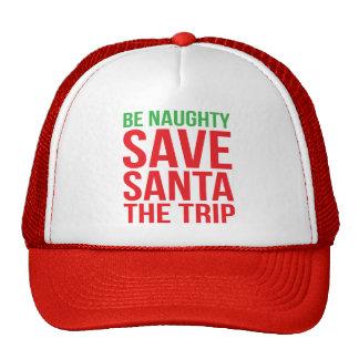 Be Naughty. Save Santa The Trip. Cap