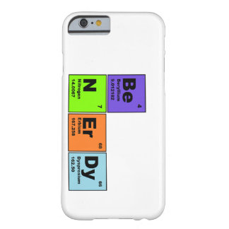 Be Nerdy Science iPhone 6 case Barely There iPhone 6 Case