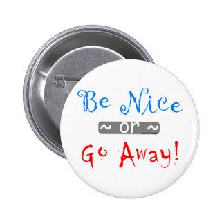 be nice 6 cm round badge