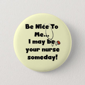 Be Nice Nurse Tshirts and Gifts 6 Cm Round Badge