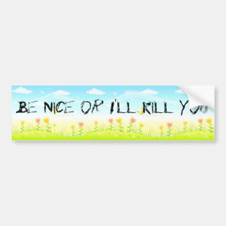 Be Nice or I'll Kill You (the coexist fantasy) Bumper Sticker