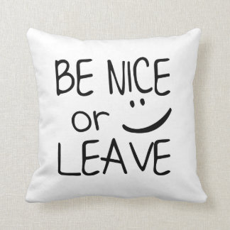 Be Nice or Leave - Funny Throw Pillow