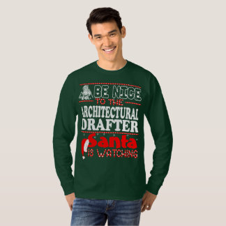 Be Nice To Architectural Drafter Santa Watching Ch T-Shirt