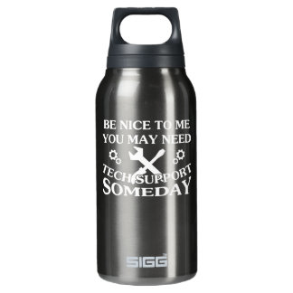 Be Nice To Me You May Need Tech Support Insulated Water Bottle