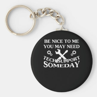 Be Nice To Me You May Need Tech Support Key Ring
