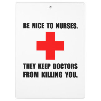 Be Nice To Nurses Clipboard