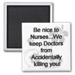 Be Nice To Nurses Fridge Magnets