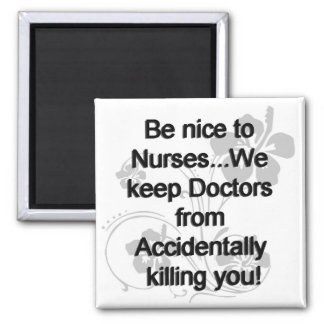 Be Nice To Nurses Square Magnet