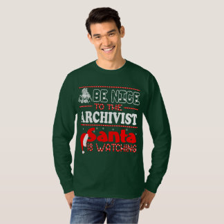 Be Nice To The Archivist Santa Is Watching Christm T-Shirt