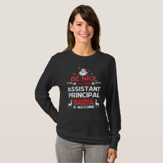 Be Nice To The Assistant Principal T-Shirt