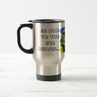 Be nice to the Bus Driver Travel Mug