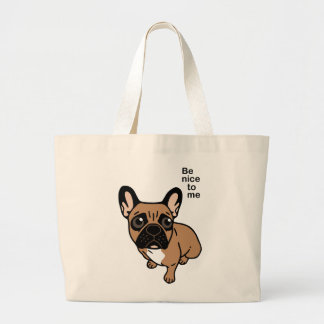 Be nice to the cute black mask fawn Frenchie Large Tote Bag