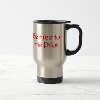 Be nice to the Pilot Travel Mug