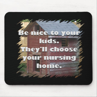 Be Nice To Your Kids Mouse Pad