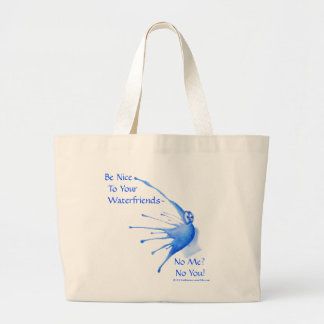 Be Nice to Your Waterfriends: Large Waterfolk Bag