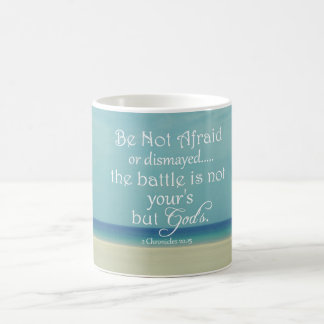 Be Not Afraid Bible Verse Coffee Mug