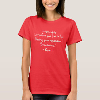 Be Notorious! The Poetic Wisdom of RUMI T-Shirt