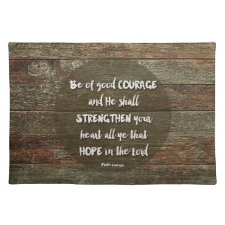 Be of Good Courage - Psalm 31:24 Mouse Pad Placemat