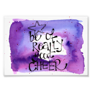 'Be of Really Good Cheer' hand painted & lettered Photo Print