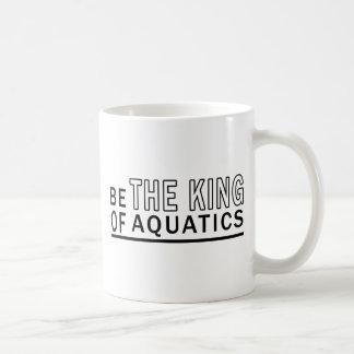 Be Of The King Of Aquatics Coffee Mug