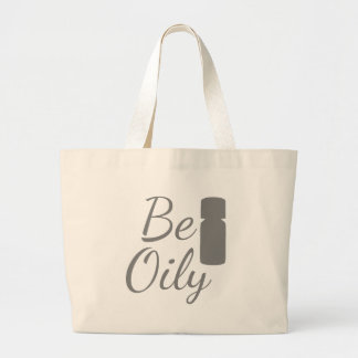 Be Oily Large Tote Bag