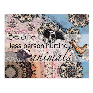Be one less person hurting animals postcard