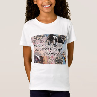 Be one less person hurting animals T-Shirt