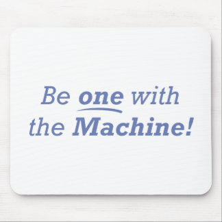 Be one with the machine! mouse pad