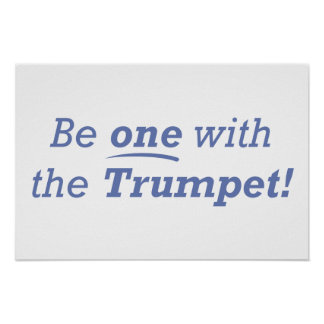 Be one with the Trumpet Print