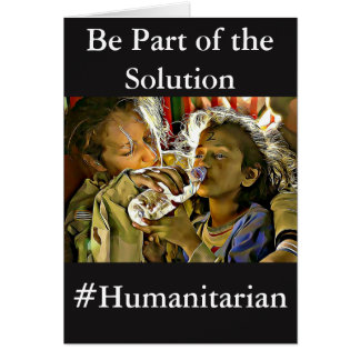 Be Part of the Solution, Humanitarian Card