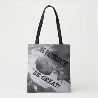 Be Passionate! Be Great! Design Tote Bag