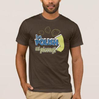 Be Polish eat Pierogi T-Shirt