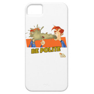 Be Polite iPhone 5 Cases