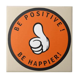Be positive! Be happier! Tile