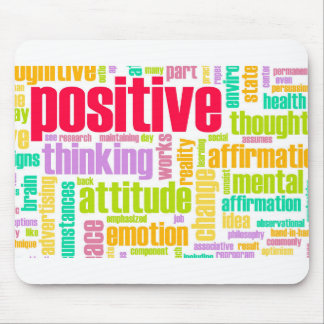 Be Positive! Stay Positive! Mouse Pad