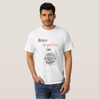 Be positive tshirt