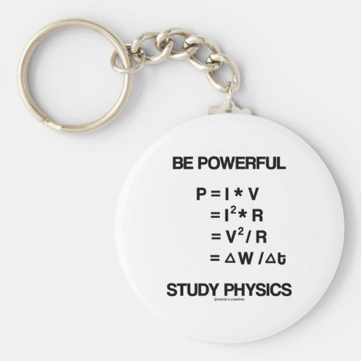Be Powerful (Power Equations) Study Physics Keychain