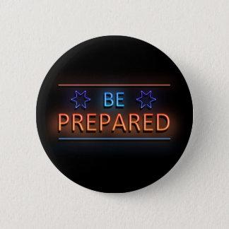 Be prepared. 6 cm round badge