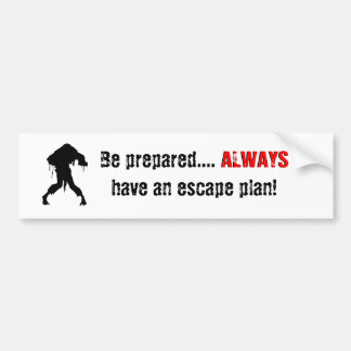 Be prepared.... ALWAYS Bumper Sticker