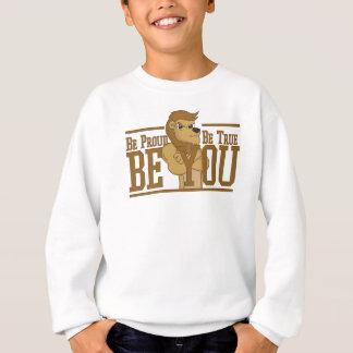 Be Proud, Be True, Be You Sweatshirt