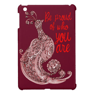 Be Proud of Who You Are iPad Mini Cover