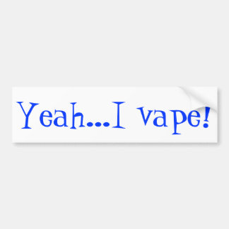 Be proud of your vape and let others know bumper sticker