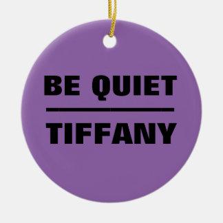 Be Quiet Tiffany Round Ceramic Decoration