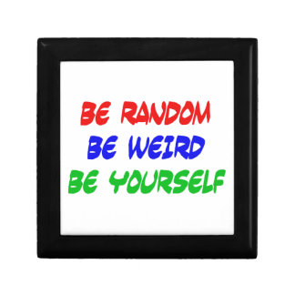 Be Random Be Weird Be Yourself Gift Box