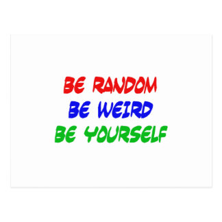Be Random Be Weird Be Yourself Postcard